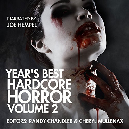 Year's Best Hardcore Horror: Volume 2                   By:                                                                                                                                 Wrath James White,                                                                                        Tim Miller,                                                                                        Bryan Smith,                   and others                          Narrated by:                                                                                                                                 Joe Hempel                      Length: 12 hrs and 7 mins     90 ratings     Overall 3.5