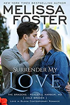 Surrender My Love: Cole Braden (Love in Bloom: The Bradens at Peaceful Harbor Book 2) by [Melissa Foster]