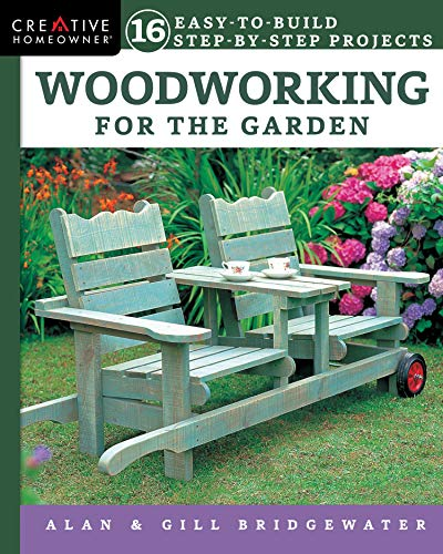 Compare Textbook Prices for Woodworking for the Garden: 16 Easy-to-Build Step-by-Step Projects Creative Homeowner Easy-to-Follow Instructions for Trellises, Planters, Decking, Fences, Chairs, Tables, Sheds, Pergolas, and More First Edition ISBN 9781580118309 by Alan Bridgewater,Gill Bridgewater