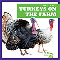 Turkeys on the Farm (Farm Animals)