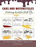 Cars And Motorcycles coloring book for kids: Over than twenty five different design needs a touch from you