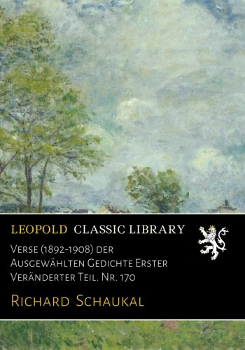 Verse (1892-1908) der Ausgewählten Gedichte Erster Veränderter Teil. Nr. 170