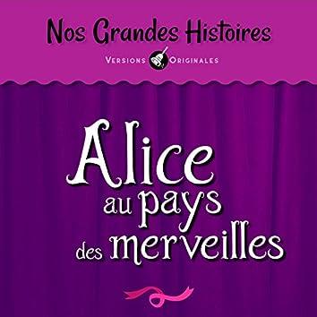 Nos grandes histoires : Alice au pays des merveilles