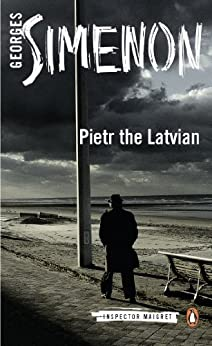 Pietr the Latvian: Inspector Maigret #1 (English Edition) par [Georges Simenon, David Bellos]