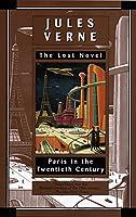 Paris in the Twentieth Century: The Lost Novel