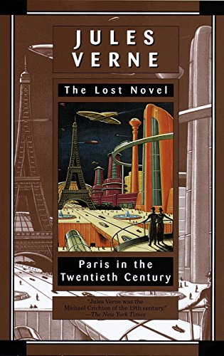 Paris in the Twentieth Century: Jules Verne, The Lost Novel