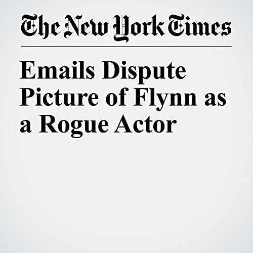 Emails Dispute Picture of Flynn as a Rogue Actor copertina