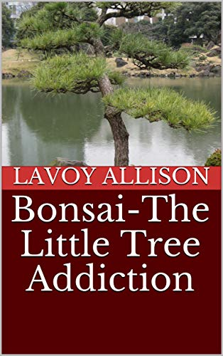 Bonsai-The Little Tree Addiction (English Edition)