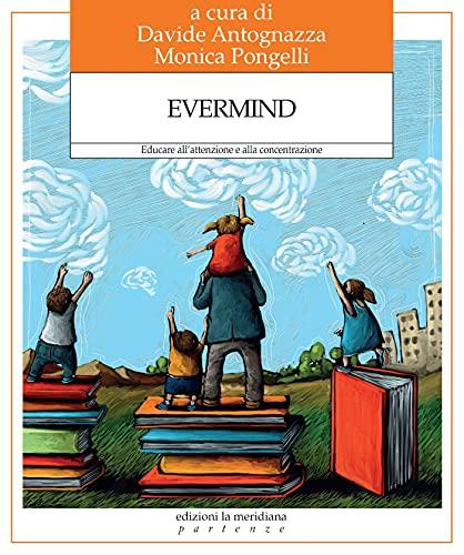 Evermind: Educare all'attenzione e alla concentrazione (Partenze... per educare alla pace)