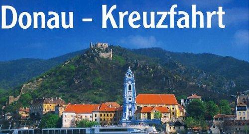 Donau-Kreuzfahrt. Von Regensburg nach Budapest.