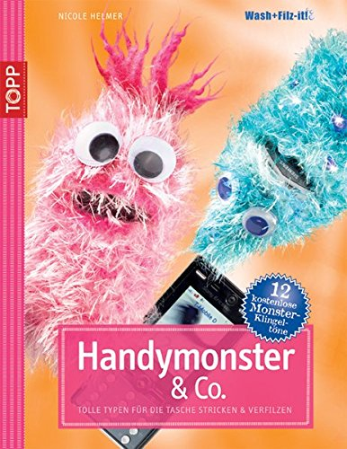 Handymonster & Co.: Tolle Typen für die Tasche stricken & verfilzen (TOPP Handarbeiten)