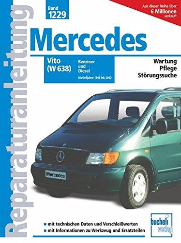 Mercedes-Benz Vito (W 638): Benziner und Diesel / Modelljahre 1996-2000 (Reparaturanleitungen)