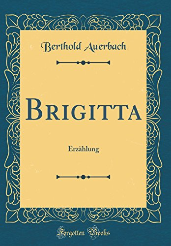 Brigitta: Erzählung (Classic Reprint)
