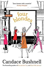 Four Blondes by Bushnell, Candace (2001) Paperback
