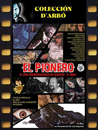 EL PIONERO. El cine parapsicológico de Sebastián D