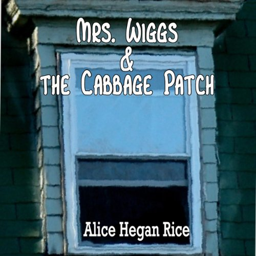 Mrs. Wiggs and the Cabbage Patch audiobook cover art