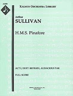 H.M.S. Pinafore (Act I, Duet: Refrain, audacious tar): Full Score (Qty 2) [A4858]