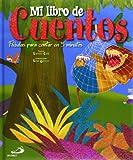 Mi libro de cuentos. Fábulas para contar en 5 minutos (Cuentos infantiles) - 9788428540681