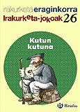 Kutun, kutuna Irakurketa Jokoak: IJ 26 (Euskara - Material Osagarria - Irakurketa Jokoak) - 9788421675793 (Irakurketa Jokuak)