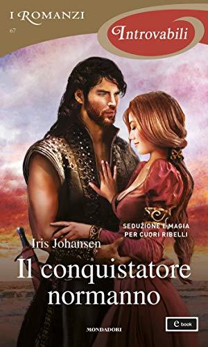 Il conquistatore normanno (I Romanzi Introvabili) di [Iris Johansen]