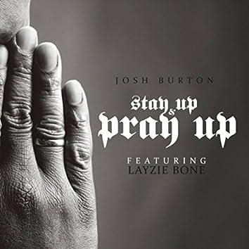 Stay up & Pray Up (feat. Layzie Bone)