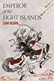 Emperor of the Eight Islands (The Tale of Shikanoko, Band 1)
