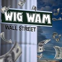 WALL STREET by Wig Wam (2012-08-03)