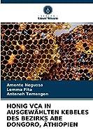 Honig Vca in Ausgewaehlten Kebeles Des Bezirks Abe Dongoro, Aethiopien