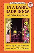 In a Dark, Dark Room and Other Scary Stories [Hardcover] [1984] (Author) Alvin Schwartz, Dirk Zimmer
