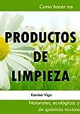 Productos de limpieza naturales. Como hacer tus propios productos de limpieza...