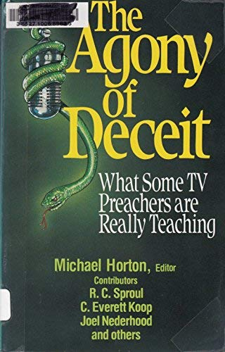 The Agony of Deceit/What Some TV Preachers Are Really Teaching