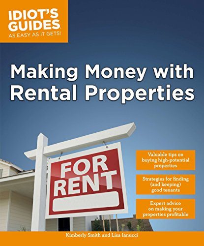 Real Estate Investing Books! - Making Money with Rental Properties: Valuable Tips on Buying High-Potential Properties (Idiot's Guides)