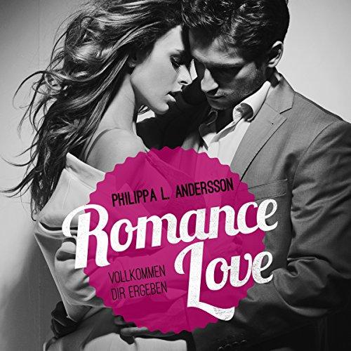 Romance Love     Vollkommen dir ergeben              Autor:                                                                                                                                 Philippa L. Andersson                               Sprecher:                                                                                                                                 Marlene Rauch                      Spieldauer: 9 Std. und 37 Min.     274 Bewertungen     Gesamt 4,2