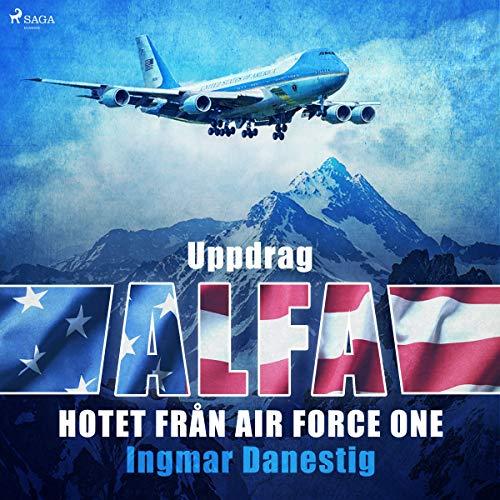 Uppdrag Alfa - Hotet mot Air Force One audiobook cover art