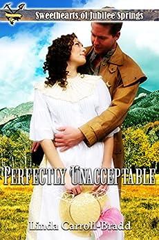 Perfectly Unacceptable (Sweethearts of Jubilee Springs Book 13) by [Linda Carroll-Bradd, Sweethearts Jubilee Springs, Sweet Americana]