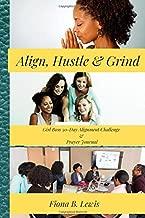 Align, Hustle & Grind: The Girl Boss Alignment Challenge and Prayer Journal