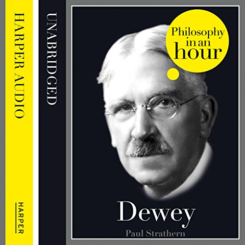 Dewey: Philosophy in an Hour cover art