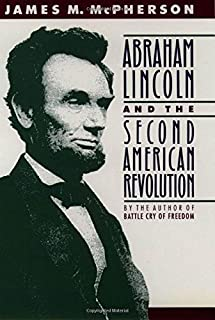 Abraham Lincoln and the Second American Revolution