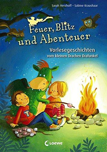 Feuer, Blitz und Abenteuer: Sammelband mit 3 Vorlesegeschichten vom kleinen Drachen Drafunkel