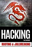 HACKING: Rooting & Jailbreaking