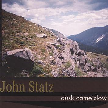 Dusk Came Slow