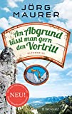 Am Abgrund lässt man gern den Vortritt: Alpenkrimi (Kommissar Jennerwein ermittelt, Band 10) - Jörg Maurer