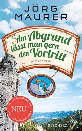 Am Abgrund lässt man gern den Vortritt: Alpenkrimi (Kommissar Jennerwein ermittelt, Band 10)