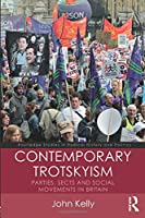 Contemporary Trotskyism (Routledge Studies in Radical History and Politics)