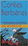 Contes Berbères: Avant-propos du Professeur Johan Leman Département d'Anthropologie Sociale et Cuturelle de la KU Leuven (French Edition)