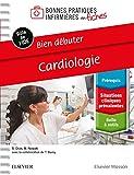 Bien débuter - Cardiologie: Bonnes Prat...