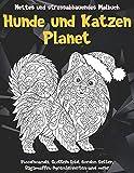Hunde und Katzen Planet - Nettes und stressabbauendes Malbuch - Bloodhounds, Scottish Fold, Gordon Setter, Ragamuffin, Pyrenäenhirten und mehr