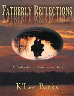 Fatherly Reflections by [K'Lee Banks, Kathryn  Ritcheske]