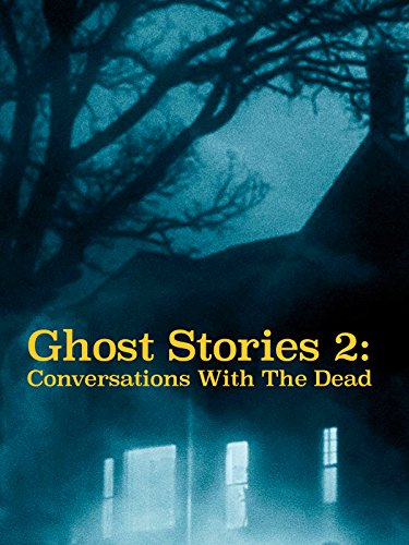 Ghost Stories 2: Conversations With The Dead [OV]