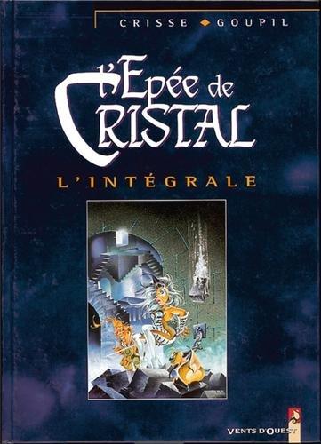 L'Épée de cristal, l'intégrale, tomes 1 à 5